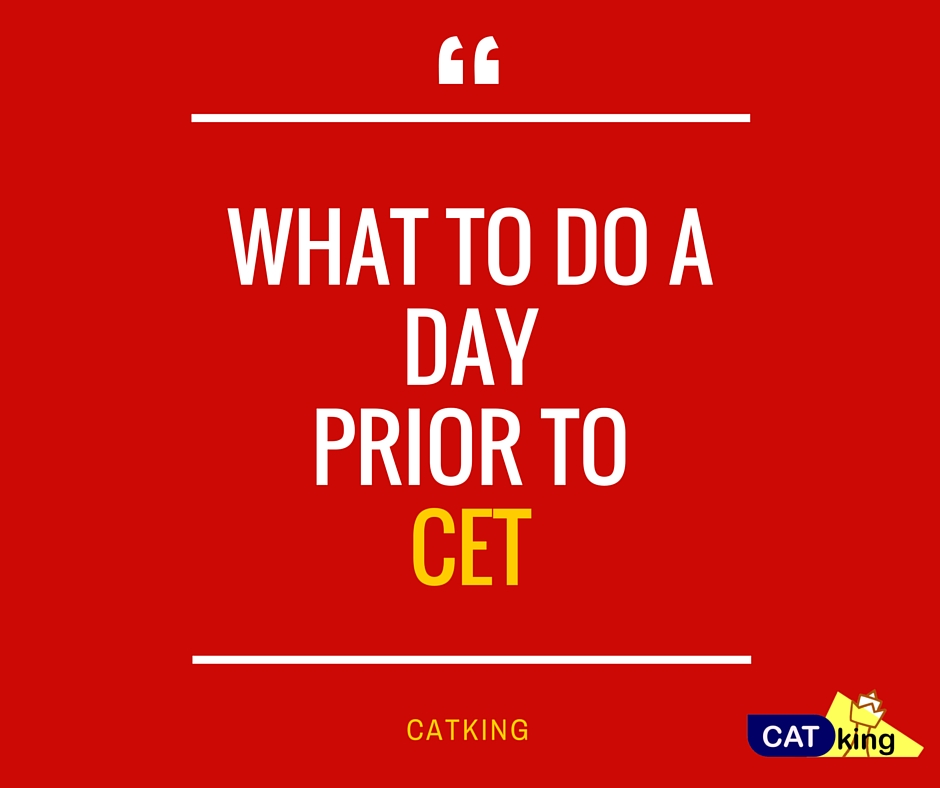 WHAT TO DO A DAY PRIOR TO CET