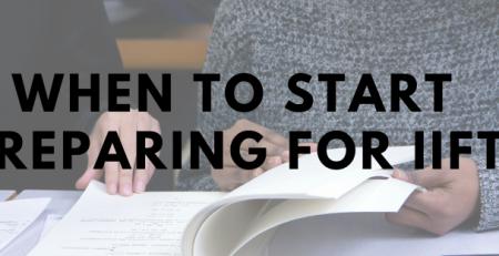 when to start preparing for IIFT
