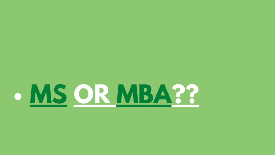 MS OR MBA?