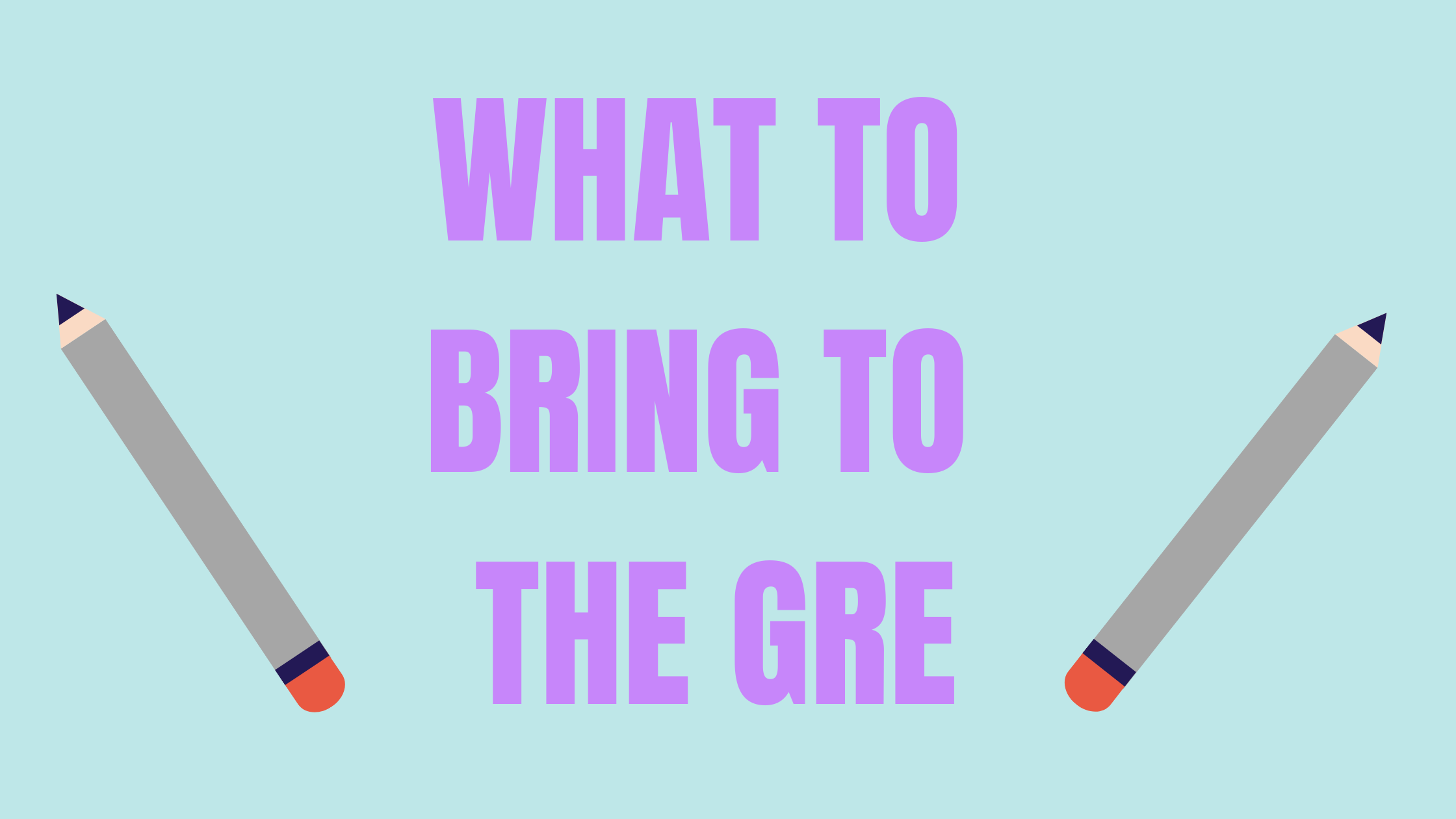 What to Bring to the GRE