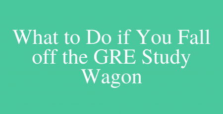 What to Do if You Fall off the Study Wagon