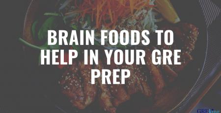 Brain foods to help in GRE prep