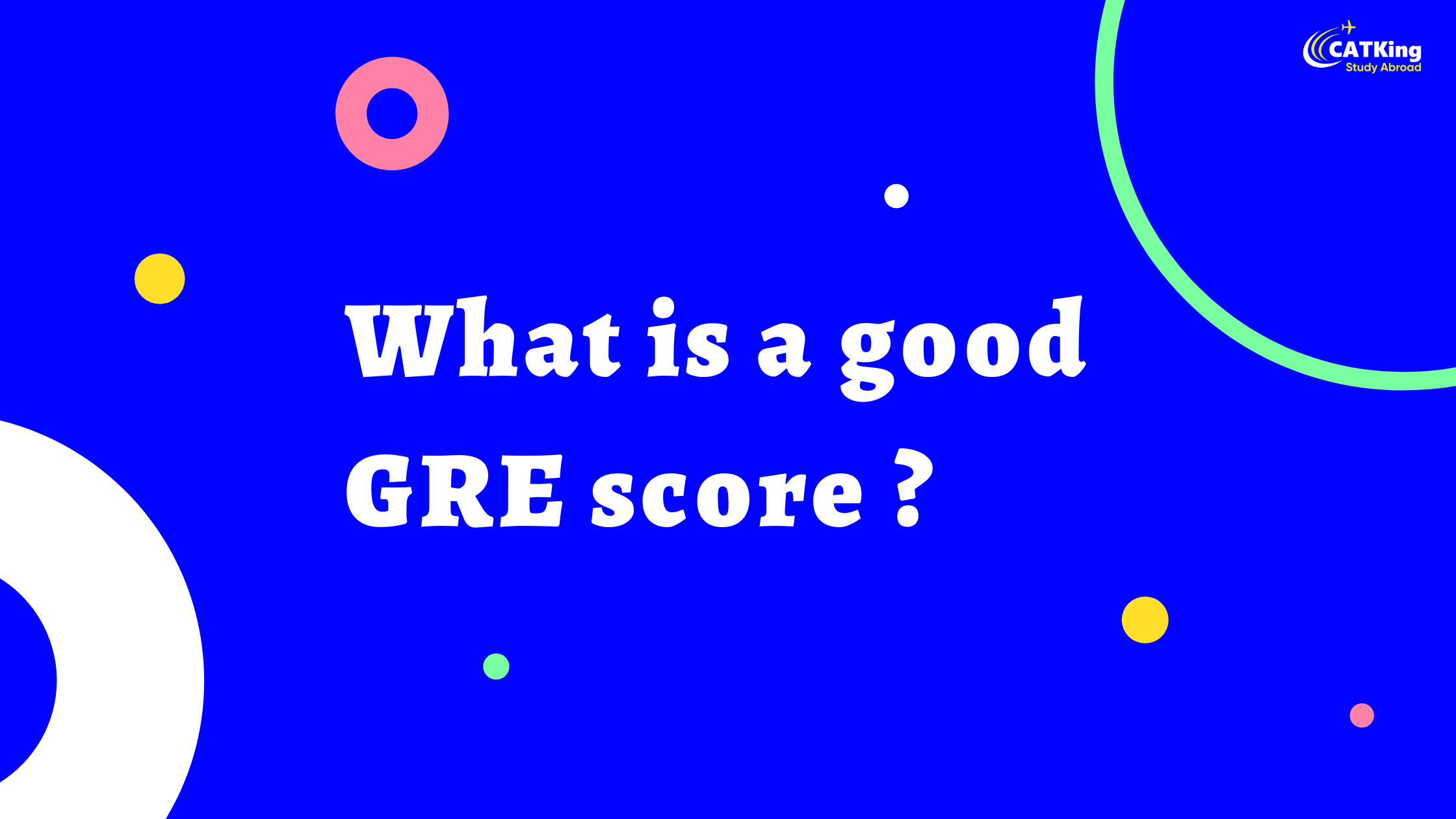 What is a good GRE score ?