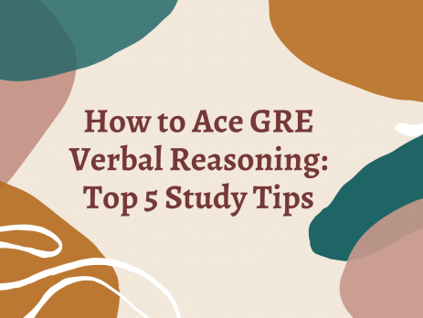 How to Ace GRE Verbal Reasoning: Top 5 Study Tips