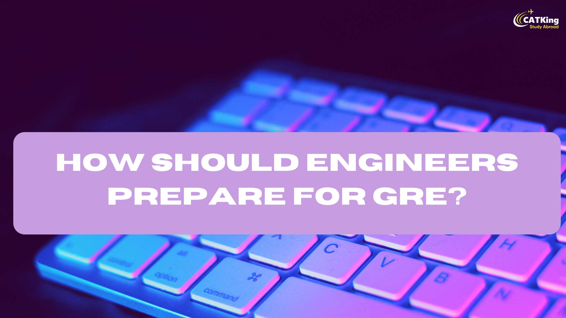How Should Engineers Prepare For GRE?