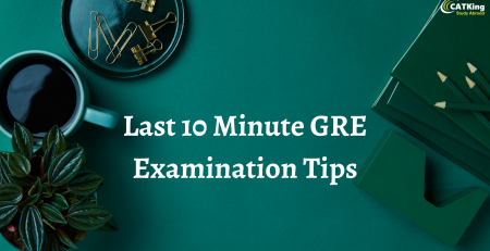 Last 10 minute GRE Tips