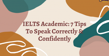 IELTS Academic: 7 Tips To Speak Correctly & Confidently