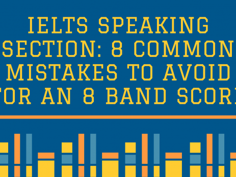 IELTS Speaking Section: 8 Common Mistakes To Avoid For An 8 Band Score