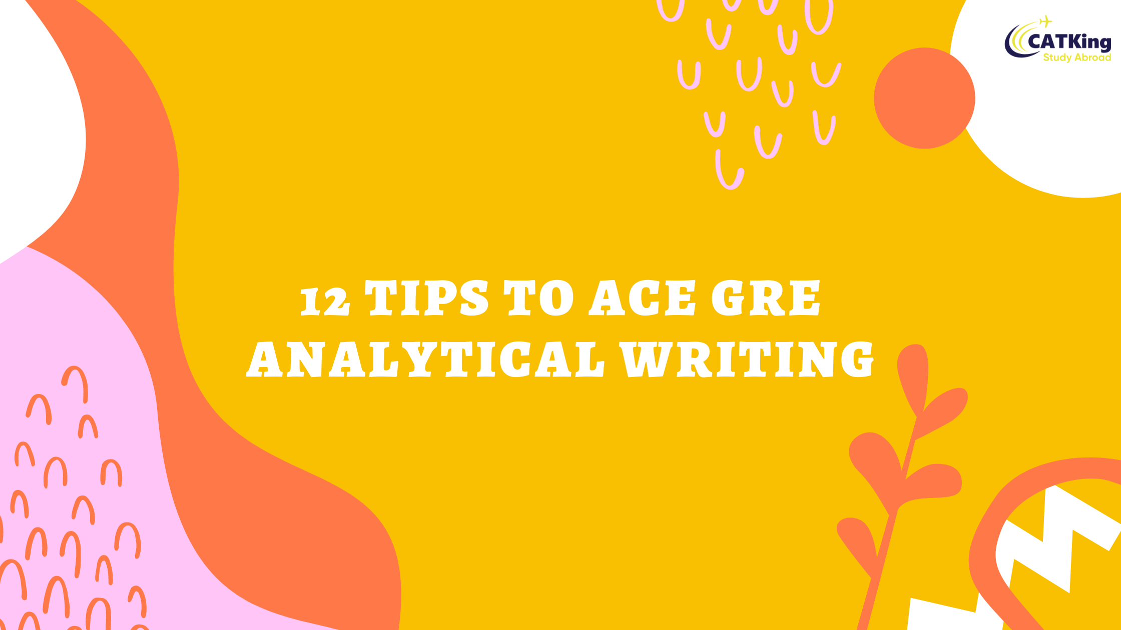 12 Tips to Ace GRE Analytical Writing