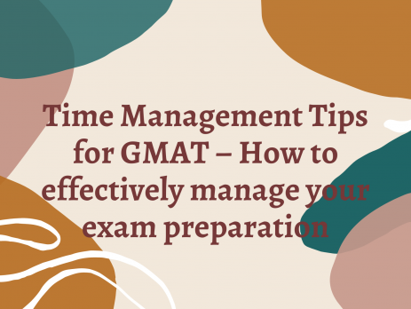 Time Management Tips for GMAT – How to effectively manage your exam preparation