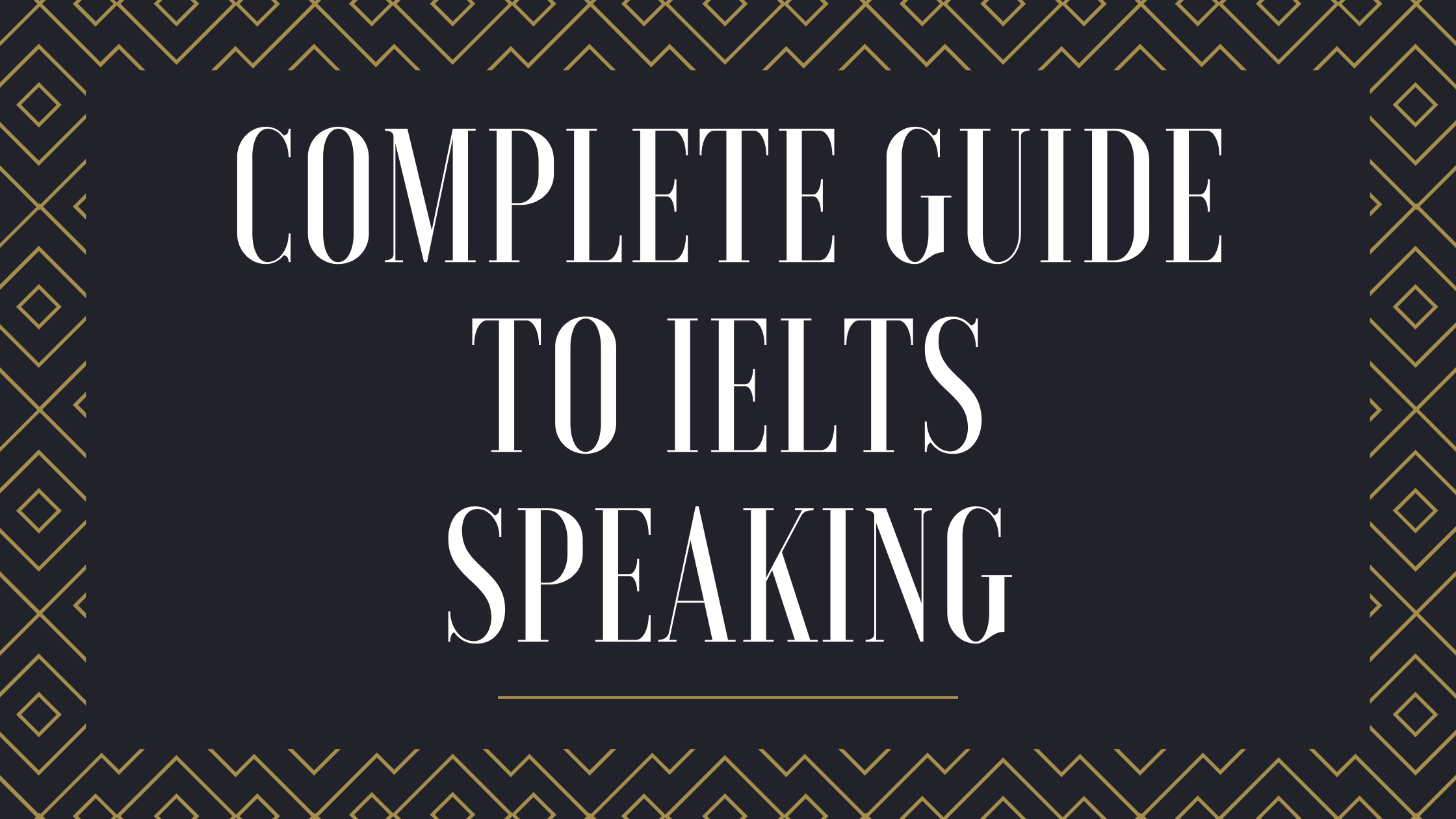 Complete Guide to IELTS Speaking